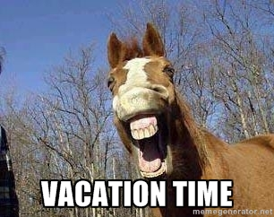Woo hoo vacation!